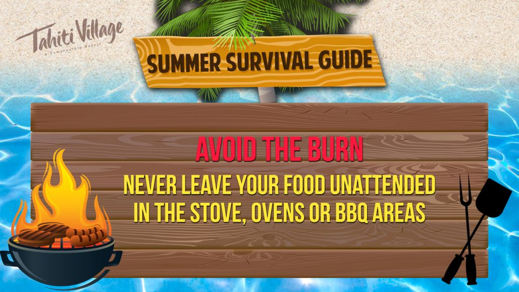 Tahiti Village Las Vegas Summer Survival Guide don't leave cooking food unattended