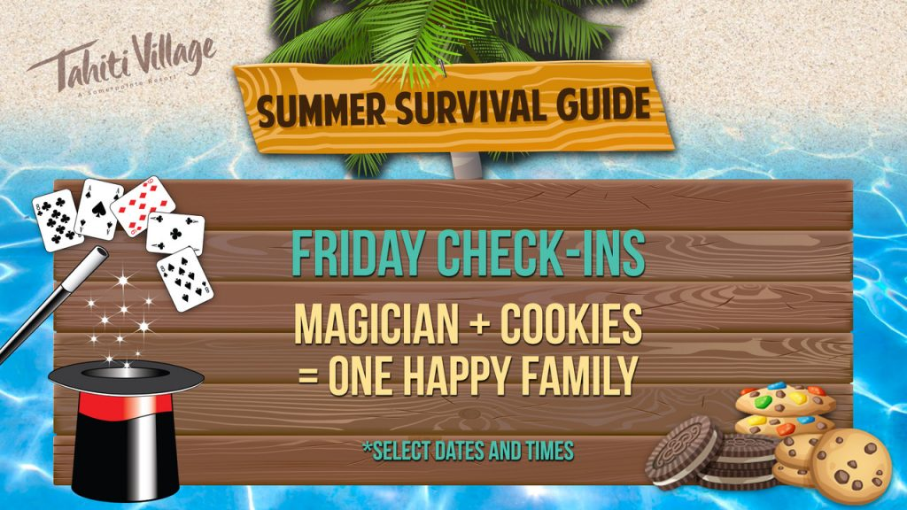 Tahiti Village Las Vegas Summer Survival Guide Friday magic and cookies